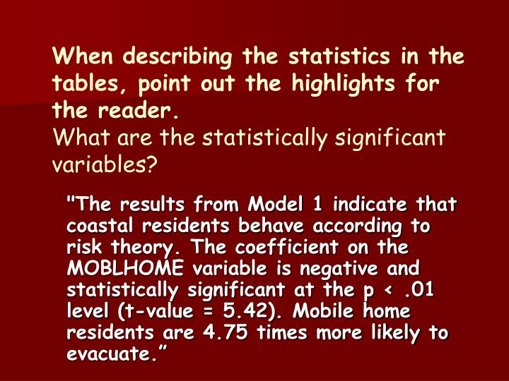 When describing the statistics in the tables, point out the highlights for the reader.