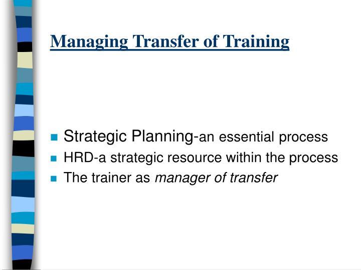 Managing Transfer of Training
