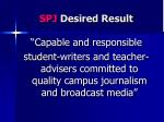 spj desired result