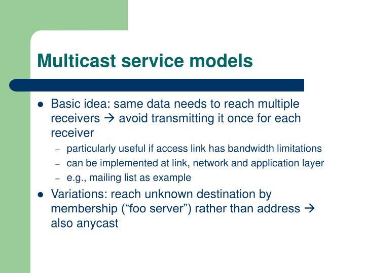 Multicast service models