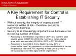 a key requirement for control is establishing it security