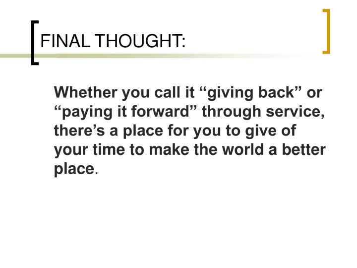 FINAL THOUGHT: