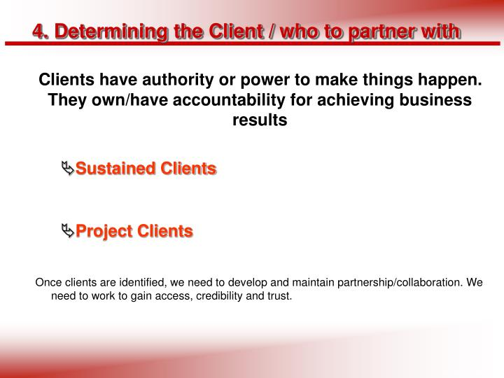 4. Determining the Client / who to partner with
