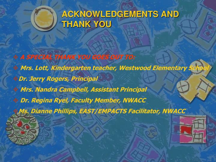 ACKNOWLEDGEMENTS AND THANK YOU