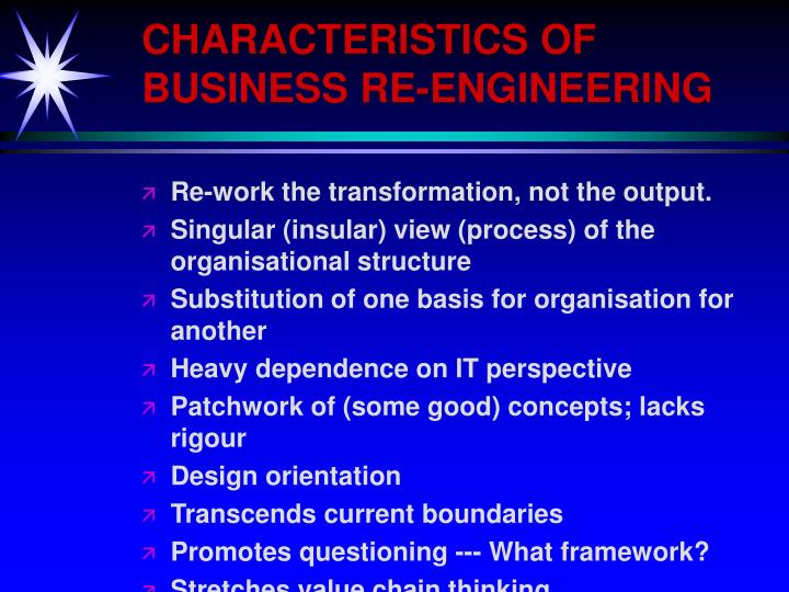 CHARACTERISTICS OF BUSINESS RE-ENGINEERING