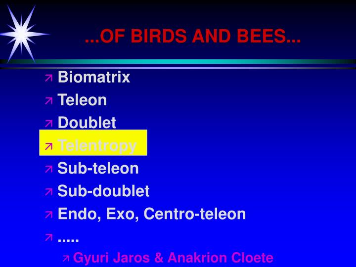...OF BIRDS AND BEES...