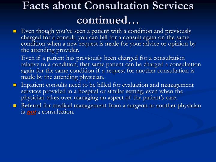 Facts about Consultation Services continued…