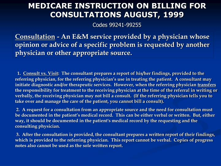 MEDICARE INSTRUCTION ON BILLING FOR CONSULTATIONS AUGUST, 1999