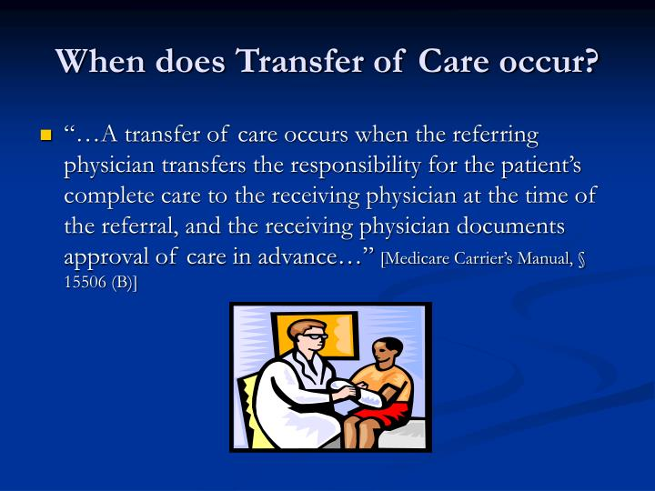 When does Transfer of Care occur?