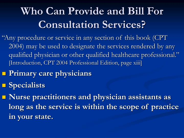 Who Can Provide and Bill For Consultation Services?