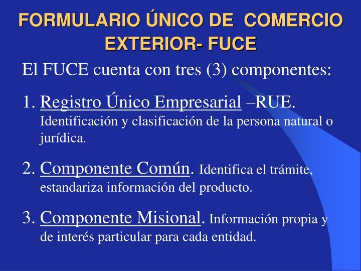 FORMULARIO ÚNICO DE  COMERCIO EXTERIOR- FUCE