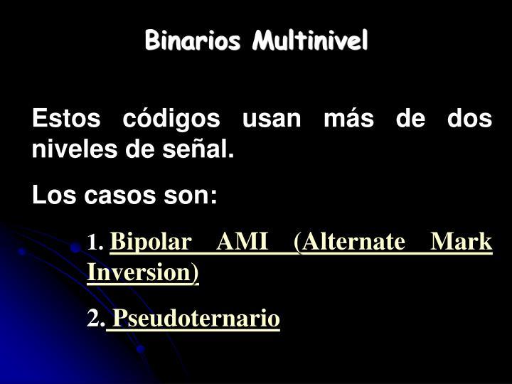 Binarios Multinivel