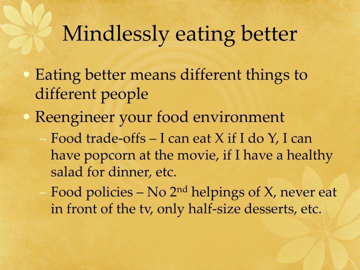 Mindlessly eating better