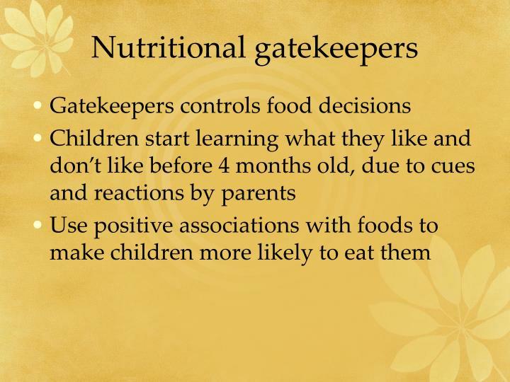 Nutritional gatekeepers