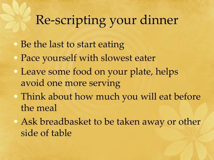 Re-scripting your dinner