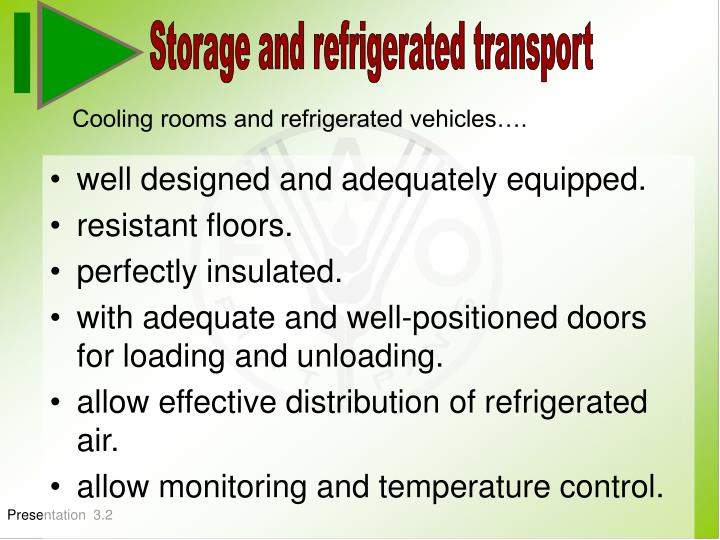 Storage and refrigerated transport