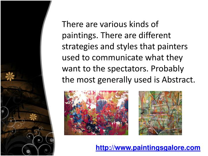There are various kinds of paintings. There are different strategies and styles that painters used ...