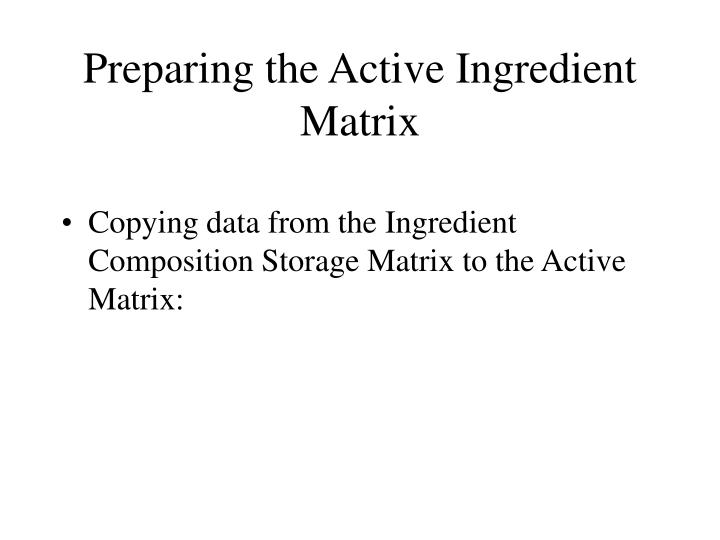 Preparing the Active Ingredient Matrix