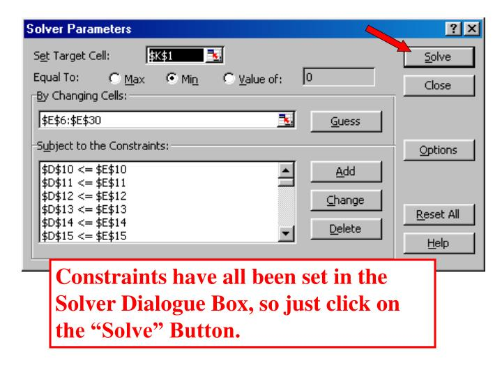 """Constraints have all been set in the Solver Dialogue Box, so just click on the """"Solve"""" Button."""
