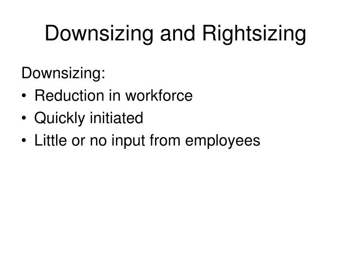 Downsizing and Rightsizing