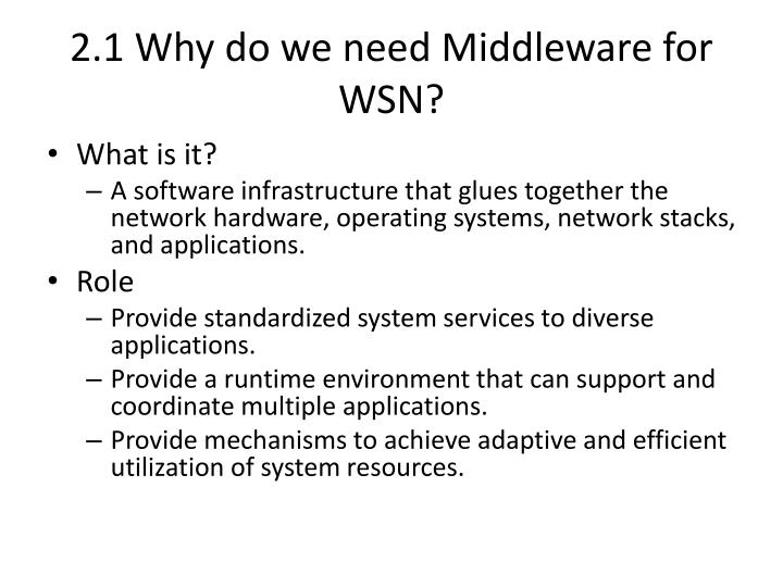 2.1 Why do we need Middleware for WSN?