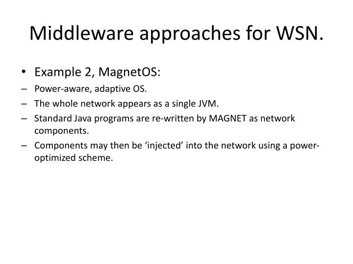 Middleware approaches for WSN.