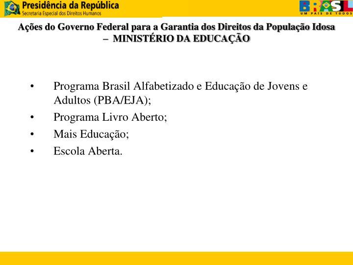 Ações do Governo Federal para a Garantia dos Direitos da População Idosa –  MINISTÉRIO DA EDUCAÇÃO