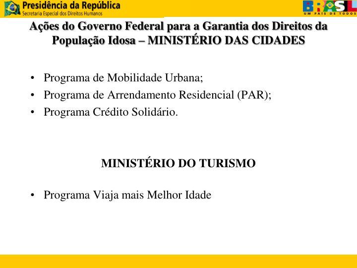 Ações do Governo Federal para a Garantia dos Direitos da População Idosa – MINISTÉRIO DAS CIDADES