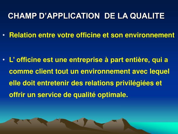 CHAMP D'APPLICATION  DE LA QUALITE