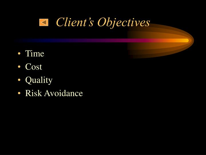 Client's Objectives
