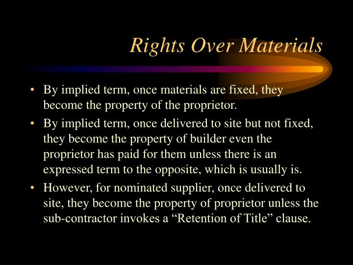 Rights Over Materials