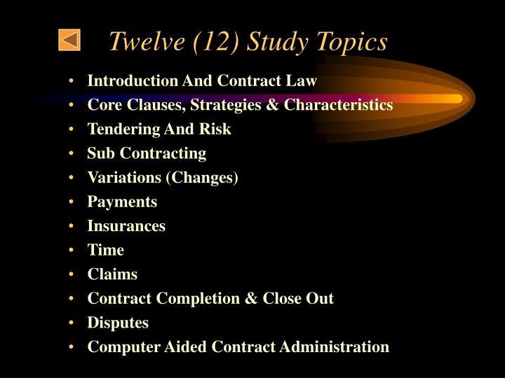 Twelve (12) Study Topics