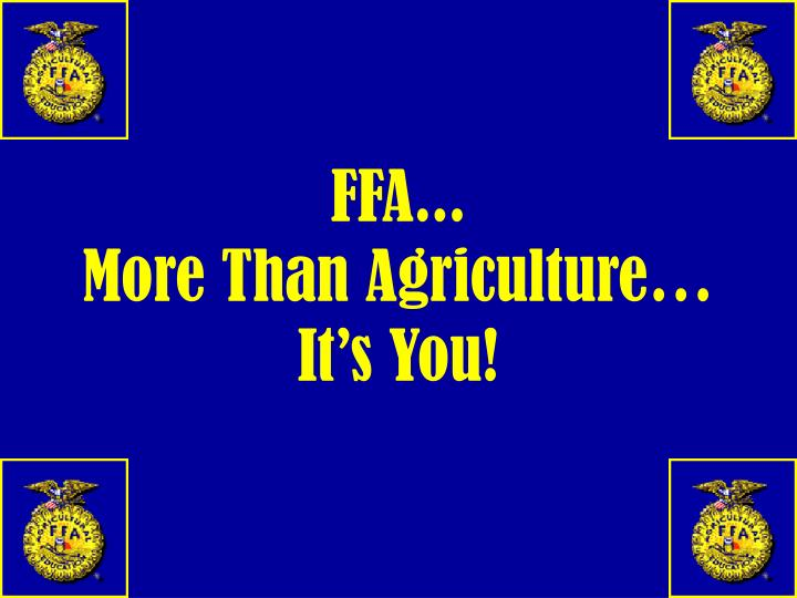 ffa more than agriculture it s you