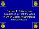 national ffa week was established in 1948 the week in which george washington s birthday occurs