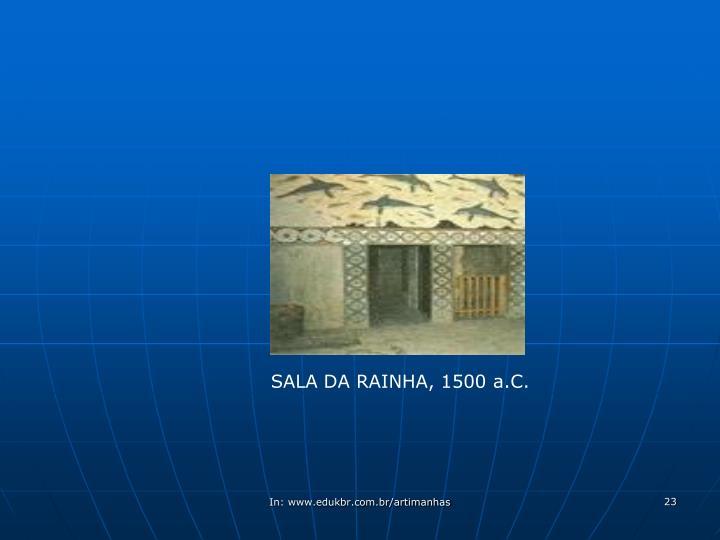 SALA DA RAINHA, 1500 a.C.