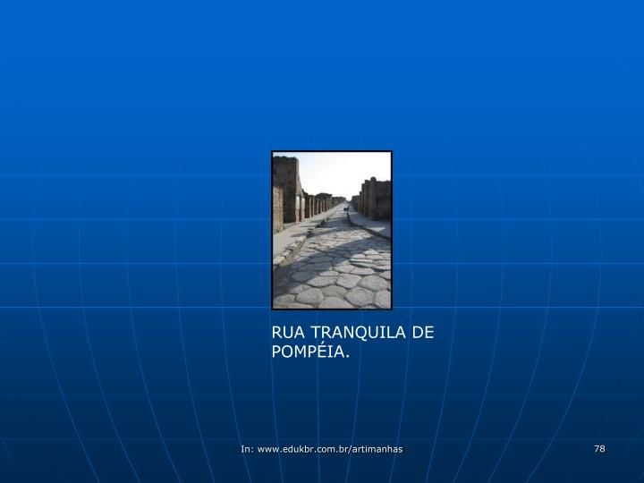 RUA TRANQUILA DE