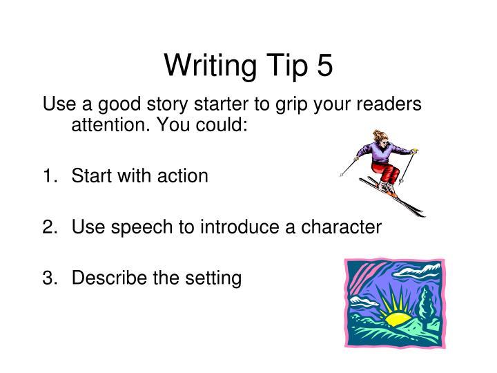 Writing Tip 5