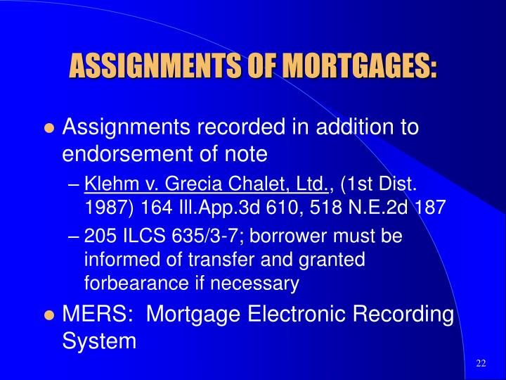 ASSIGNMENTS OF MORTGAGES: