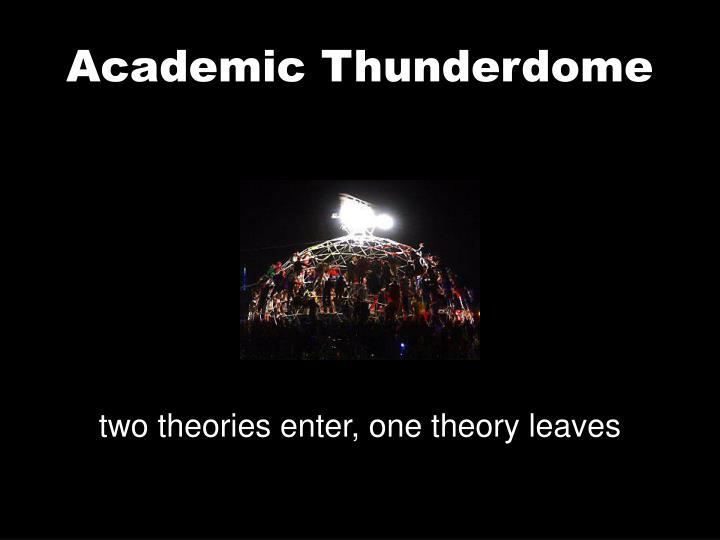 Academic Thunderdome