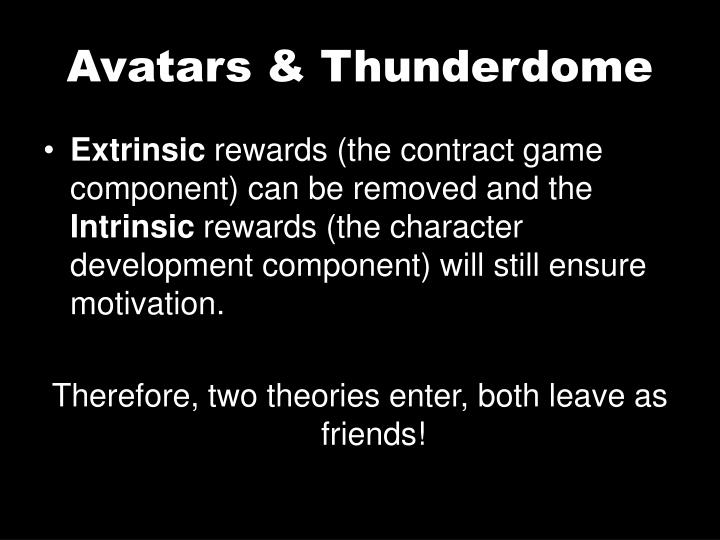 Avatars & Thunderdome