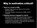 why is motivation critical