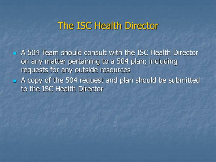 The ISC Health Director