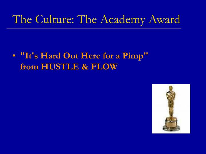 The Culture: The Academy Award