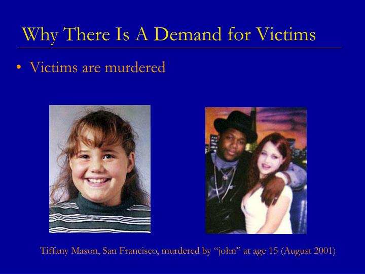 Why There Is A Demand for Victims