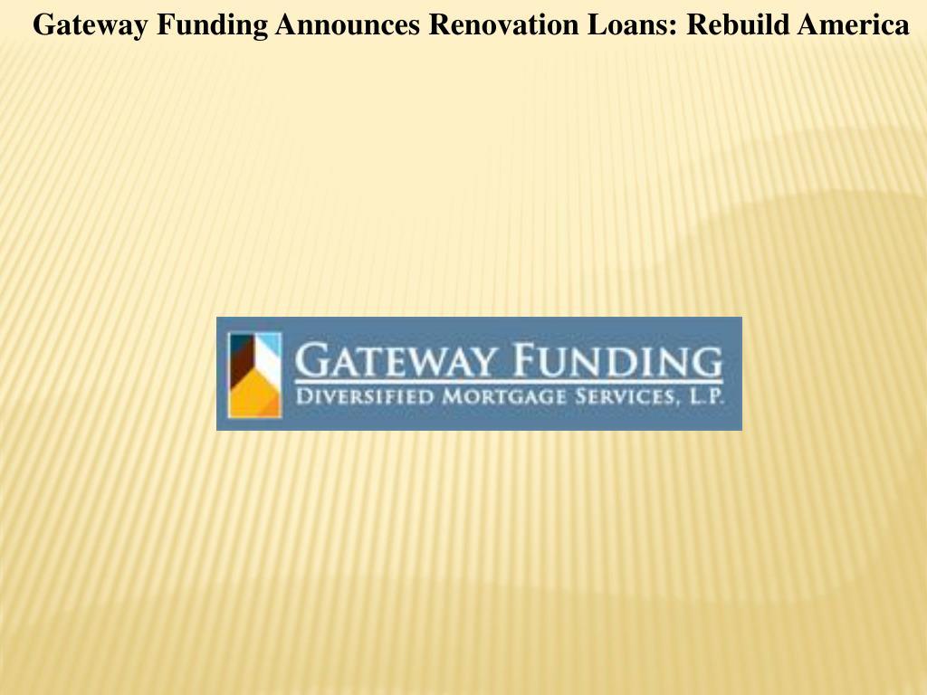 Gateway Funding Announces Renovation Loans: Rebuild America