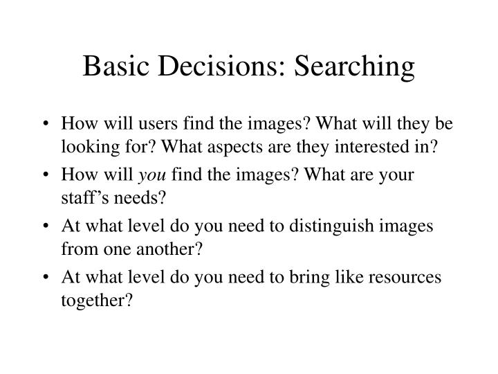 Basic Decisions: Searching