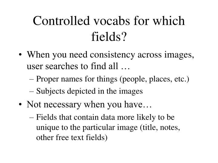 Controlled vocabs for which fields?