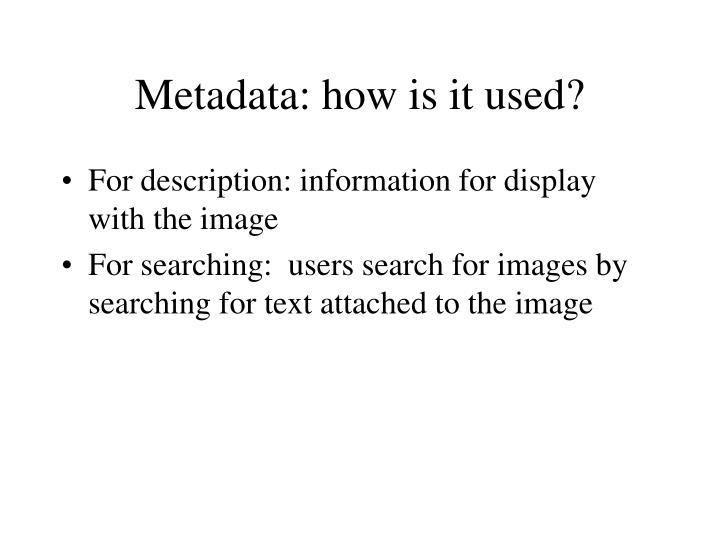 Metadata: how is it used?