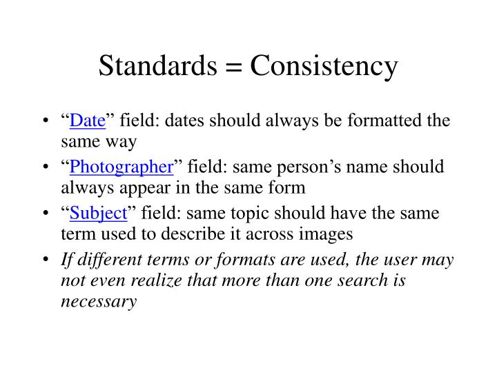 Standards = Consistency