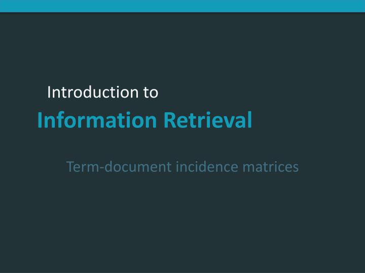 Term-document incidence matrices